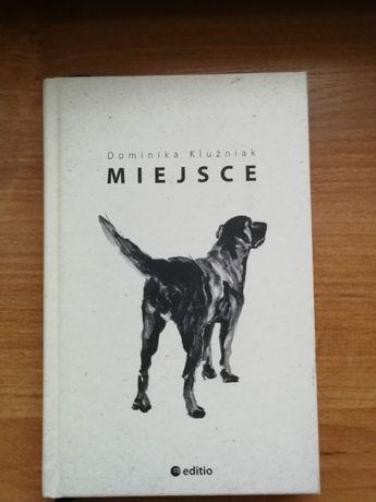 """""""Miejsce"""" Dominika Kluźniak"""
