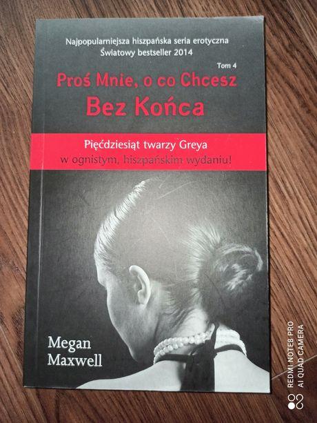 Proś mnie o co chcesz tom 4 Bez końca - Megan Maxwell
