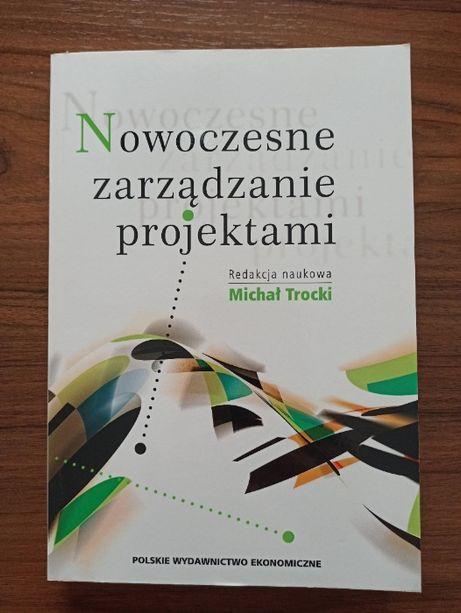 Nowoczesne zarządzanie projektami. Michał Trocki