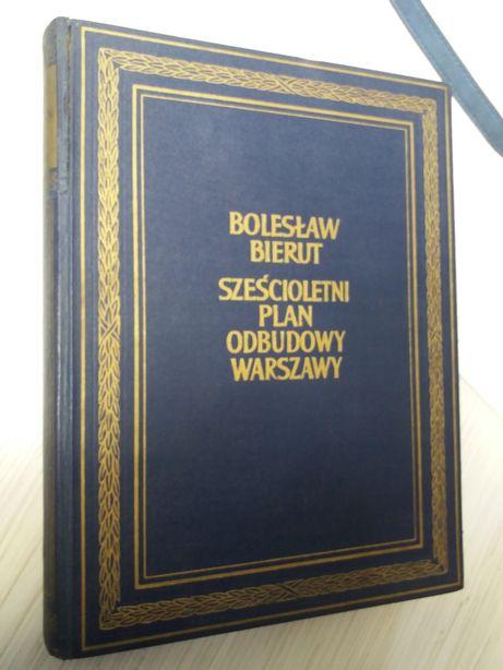 Bolesław Bierut szescioletni plan odbudowy Warszawy