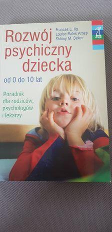 Rozwój psychiczny dziecka od 0 do 10 lat Ilg, Ames, Baker