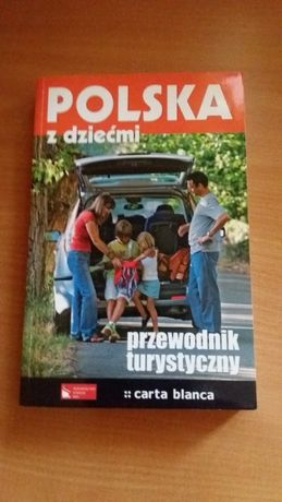 Polska z dziećmi - przewodnik turystyczny,wakacje,wolny czas,wycieczka