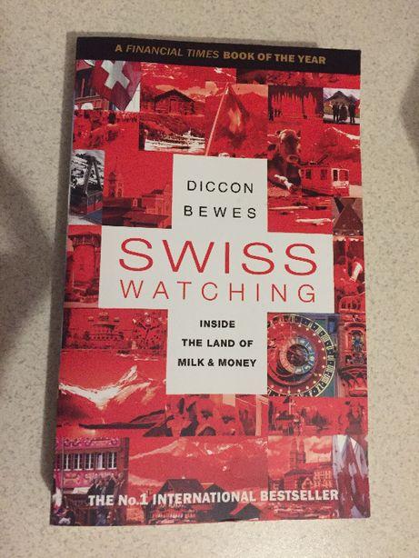 Книга о Швейцарии Swiss Watching Inside the Land of Milk and Honey