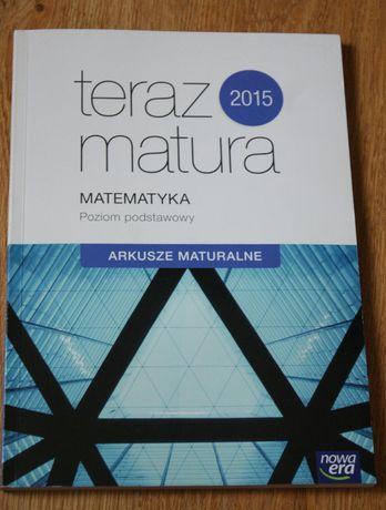 Teraz matura. Matematyka Arkusze maturalne Poziom podstawowy