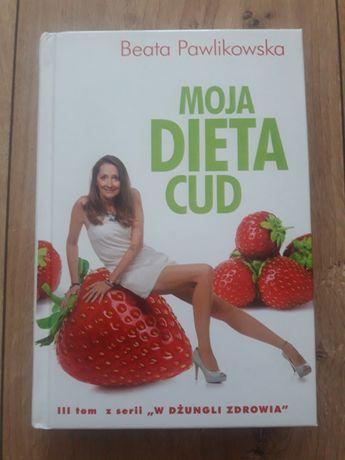 Moja dieta cud.  Beata Pawlikowska