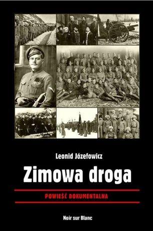 """Powieść dokumentalna """"Zimowa droga"""" Leonid Józefowicz"""