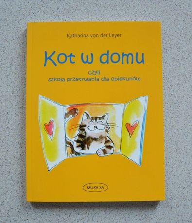 Kot w domu czyli szkoła przetrwania dla opiekunów Katharina von Leyer