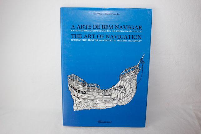 Livro - A Arte de bem Navegar - Eduardo Teixeira Coelho - Época D Ouro