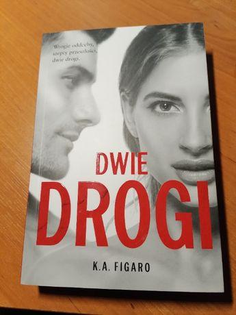 """,,Próba życia"""" ,,Dwie drogi"""" K.A Figaro"""