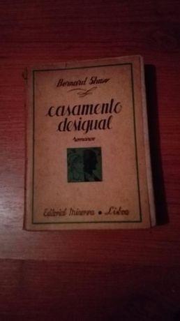 Casamento Desigual de Bernard Shaw edº1944