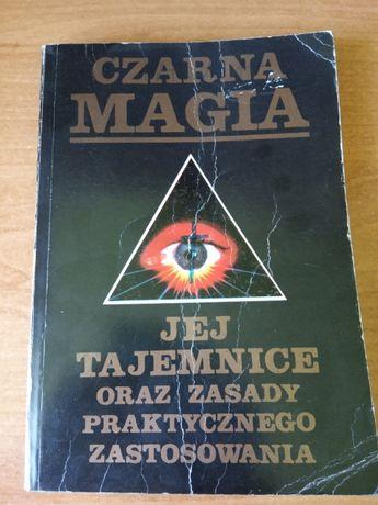 Czarna magia. Jej tajemnice oraz zasady praktycznego zastosowania