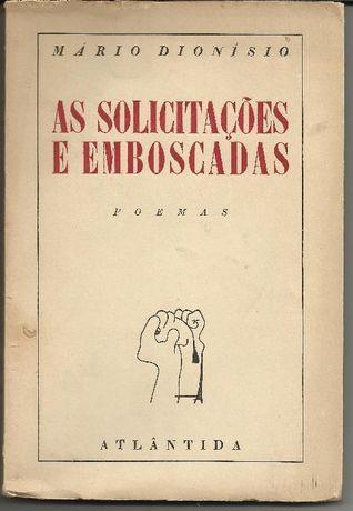 Mário Dionísio - As solicitações e emboscadas (poemas - 1.a ed 1945)