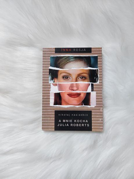 A mnie kocha Julia Roberts - Nikołaj Nasiedkin