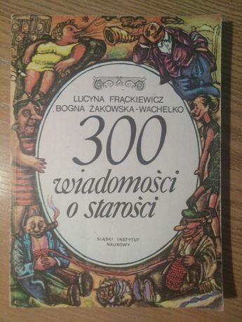 300 wiadomości o starości