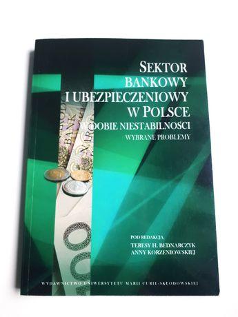 """Książka """"Sektor bankowy i ubezpieczeniowy w Polsce..."""" Bednarczyk"""