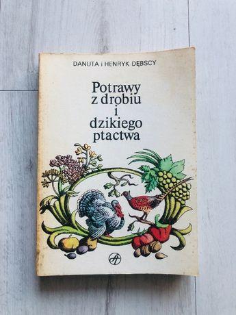 Książka kucharska Potrawy z drobiu i dzikiego ptactwa D. i H. Dębscy