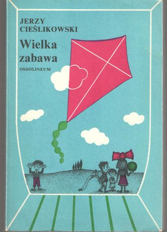 Wielka zabawa - J. Cieślikowski wyd. 1985