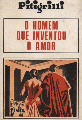 O Homem Que Inventou o Amor