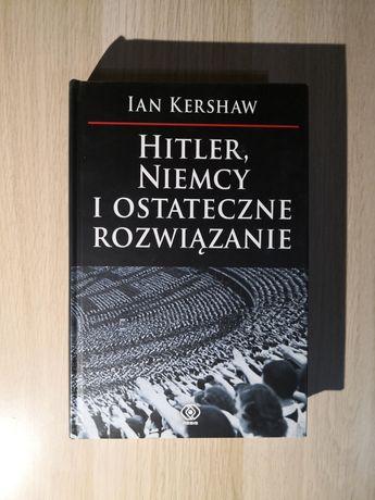 Ian Kershaw - Hitler Niemcy i ostateczne rozwiązanie