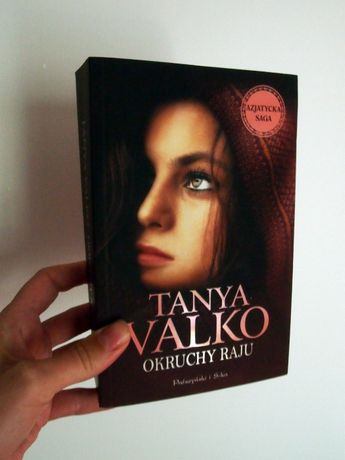 nowa książka: Azjatycka saga. Tom 1. Okruchy raju - Tanya Valko