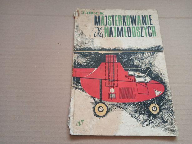 J.Beck Majsterkowanie dla najmłodszych 1962r.