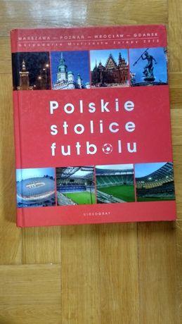 """Nowa książka ,,Polskie stolice futbolu"""""""