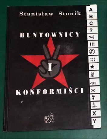 Buntownicy i konformiści / Stanisław Stanik.