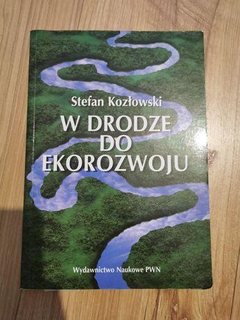 Stefan Kozłowski W drodze do ekorozwoju