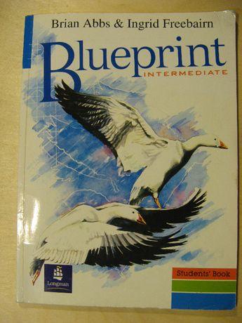Blueprint Intermediate. Student's Book. Brian Abbs, Ingrid Freebairn
