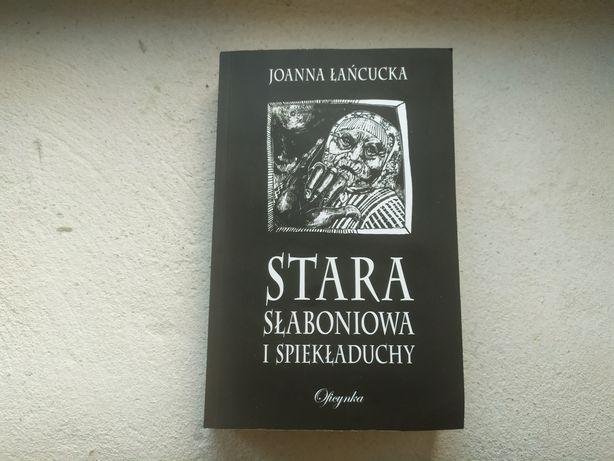 """Książka """"Stara Słaboniowa i Spiekładuchy"""" Joanna Łańcucka"""
