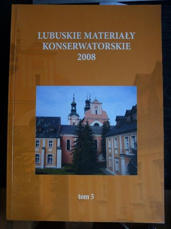 Lubuskie materiały konserwatorskie 2008 tom 5 zabytki