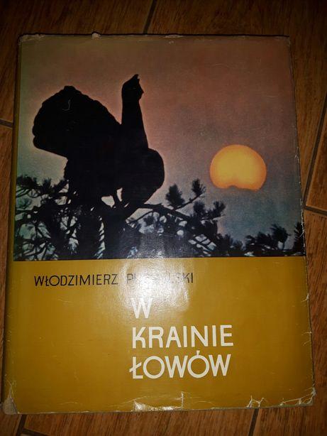W. Puchalski W krainie łowów z 1973r. Unikat.