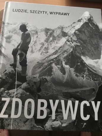 Zdobywcy ludzie szczyty wyprawy . Ksiazka album .