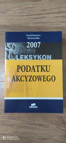 !OKAZJA! Leksykon Podatek Akcyzowy 2007 U. Ksieniewicz M. Kałka