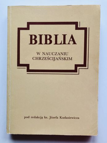 Biblia w nauczaniu chrześcijańskim - red. Kudasiewicz
