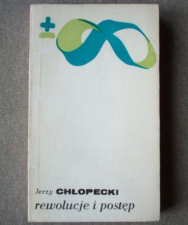 Rewolucje i postęp, J. Chłopecki, 1981.