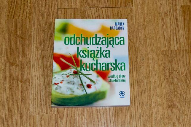 Odchudzająca książka kucharska według diety strukturalnej, M. Bardadyn