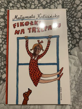 """Ksiazka pt. """"Fikołki na trzepaku"""" Małgorzaty Kalicińskiej"""