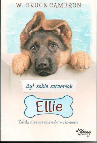 Był sobie szczeniak Ellie W.Bruce Cameron Wydawnictwo Kobiece