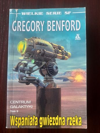 Wspaniała gwiezdna rzeka - Gregory Benford