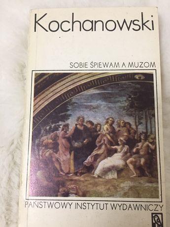 """Książka """"Sobie śpiewam a muzom"""" Jan Kochanowski"""
