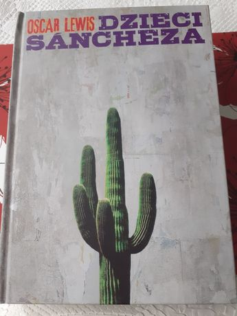 Dzieci Sancheza. Oscar Lewis. Autobiografia rodziny meksykańskiej.