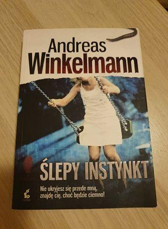 """""""Ślepy instynkt""""- Andreas Winkelmann"""
