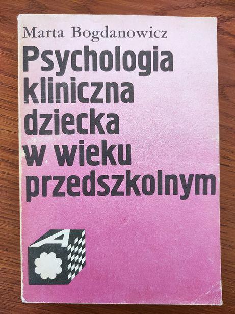 Psychologia kliniczna dziecka w wieku przedszkolnym, M. Bogdanowicz.