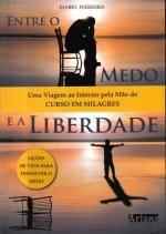Entre o Medo e a Liberdade de Isabel Ferreira (Portes grátis)