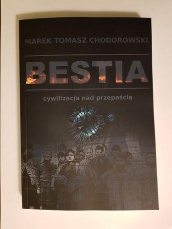 BESTIA - cywilizacja nad przepaścią - Marek Tomasz Chodorowski