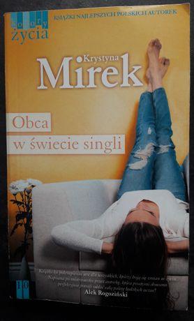 """Krystyna Mirek """"Obca w świecie singli"""""""