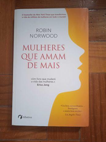 Mulheres Que Amam de Mais - Robin Norwood