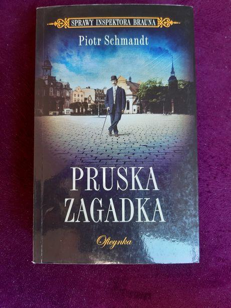 "Książka kryminał ""Pruska zagadka"" Piotra Schmandt'a."
