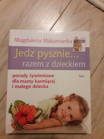 """Książka Magdalena Makarowska """"Jedz pysznie... razem z dzieckiem"""""""